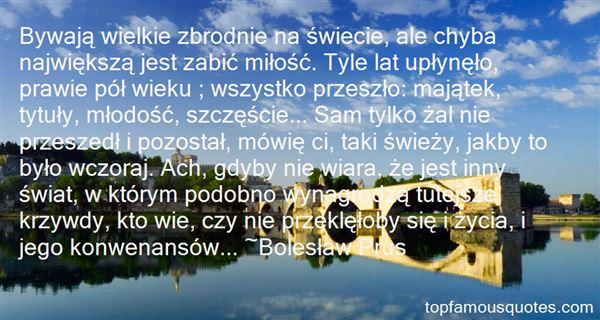 Boleslaw Prus Quotes