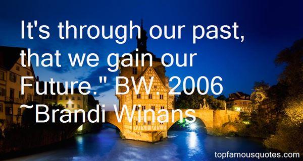 Brandi Winans Quotes