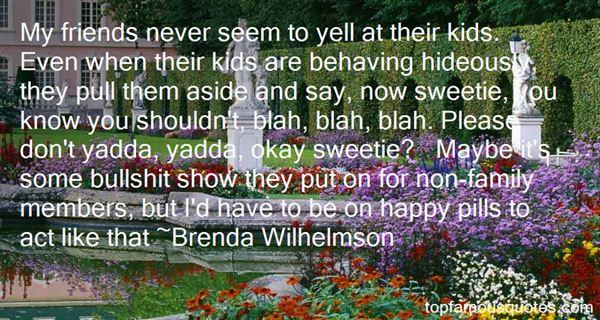 Brenda Wilhelmson Quotes