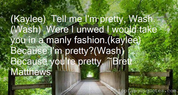 Brett Matthews Quotes