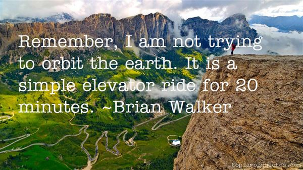 Brian Walker Quotes
