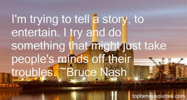 Bruce Nash Quotes