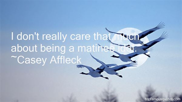 Casey Affleck Quotes