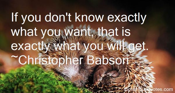 Christopher Babson Quotes