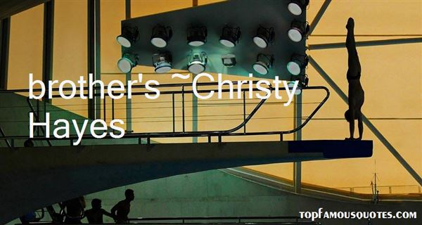Christy Hayes Quotes
