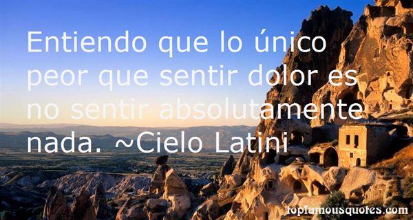 Cielo Latini Quotes