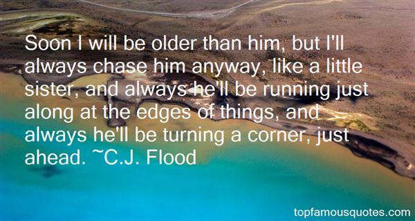 C.J. Flood Quotes