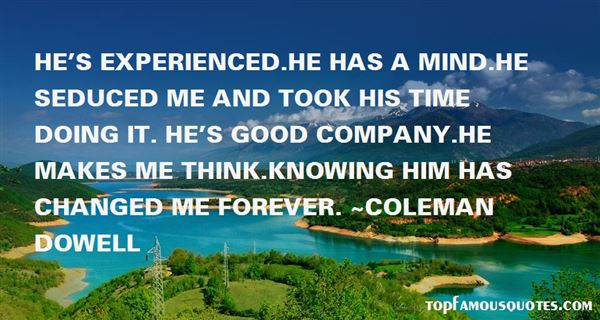 Coleman Dowell Quotes