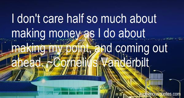 Cornelius Vanderbilt Quotes