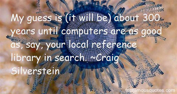 Craig Silverstein Quotes