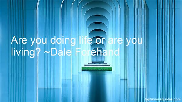 Dale Forehand Quotes