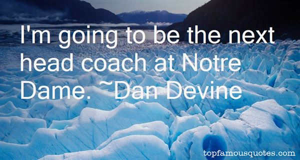 Dan Devine Quotes