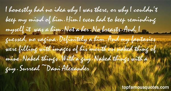 Dani Alexander Quotes