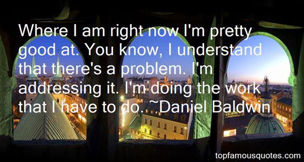 Daniel Baldwin Quotes