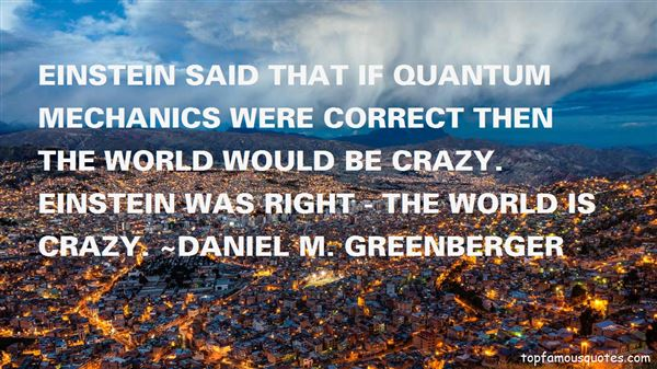 Daniel M. Greenberger Quotes