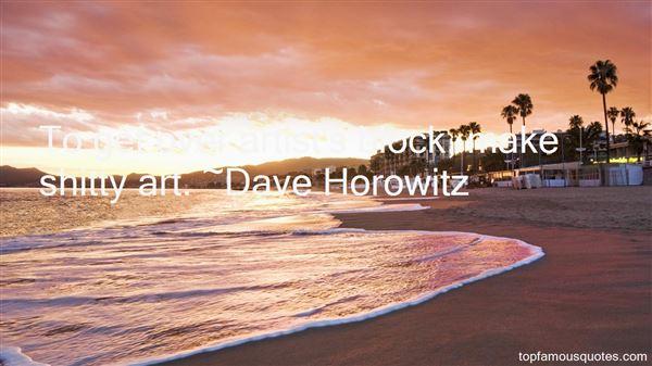 Dave Horowitz Quotes