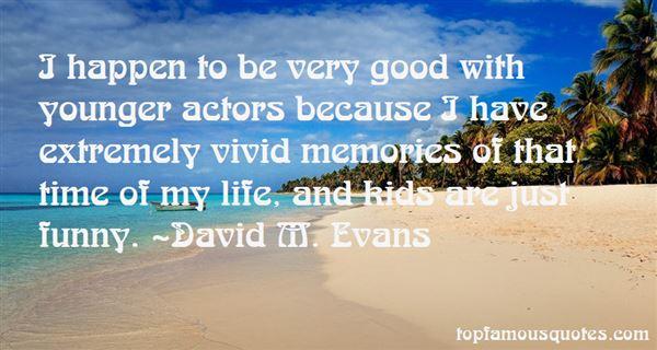 David M. Evans Quotes
