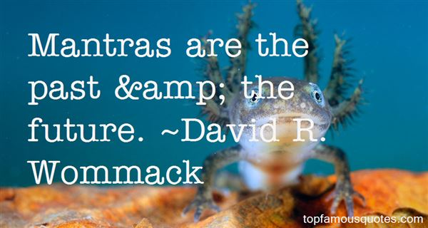 David R. Wommack Quotes
