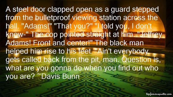Davis Bunn Quotes