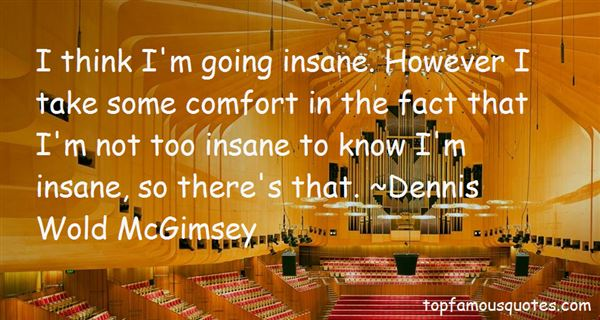 Dennis Wold McGimsey Quotes