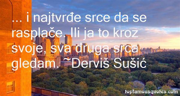 Derviš Sušic Quotes
