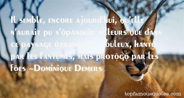 Dominique Demers Quotes