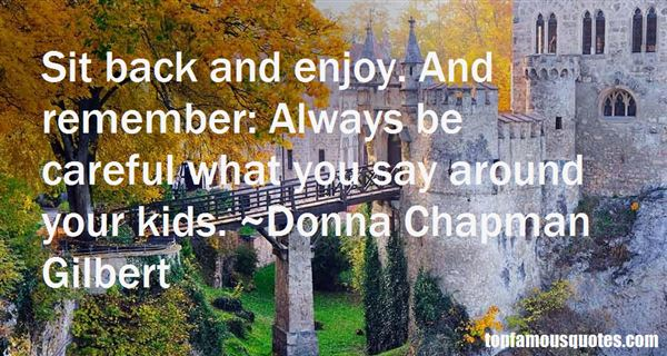 Donna Chapman Gilbert Quotes