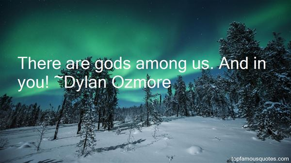 Dylan Ozmore Quotes