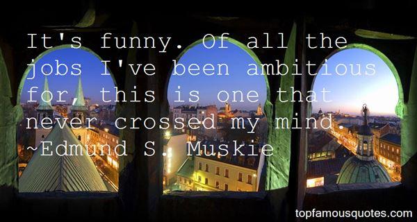 Edmund S. Muskie Quotes