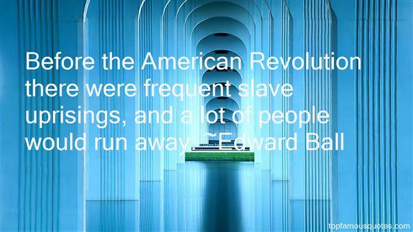 Edward Ball Quotes