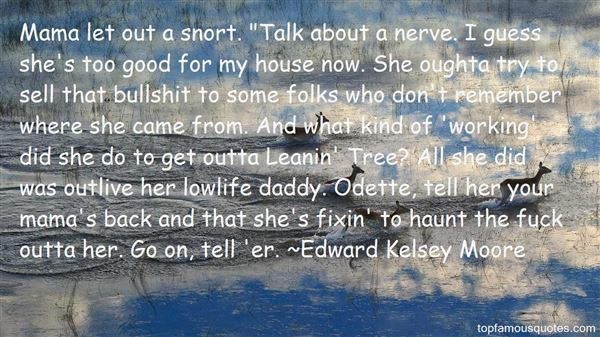 Edward Kelsey Moore Quotes