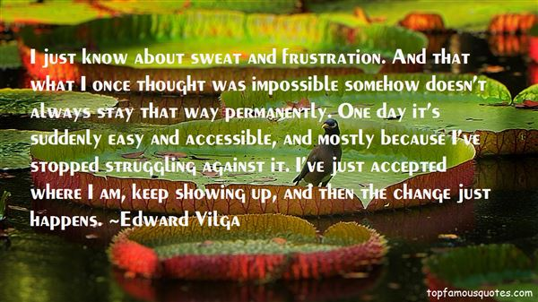 Edward Vilga Quotes