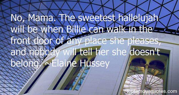 Elaine Hussey Quotes