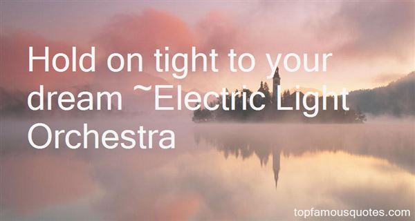 Electric Light Orchestra Quotes