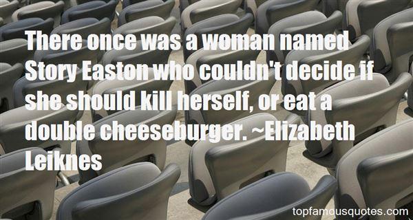 Elizabeth Leiknes Quotes
