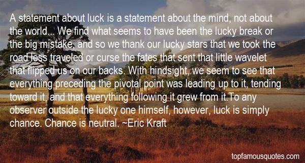 Eric Kraft Quotes