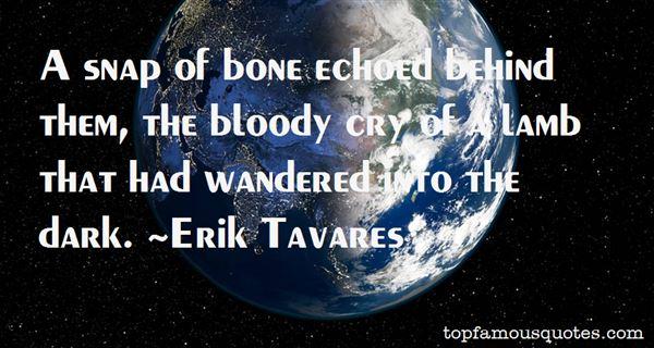 Erik Tavares Quotes