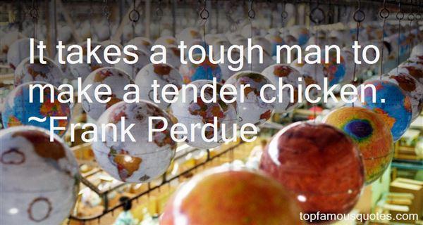 Frank Perdue Quotes