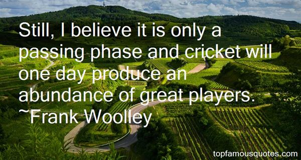Frank Woolley Quotes