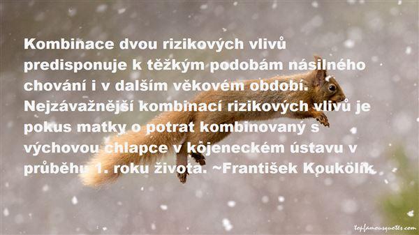 František Koukolík Quotes