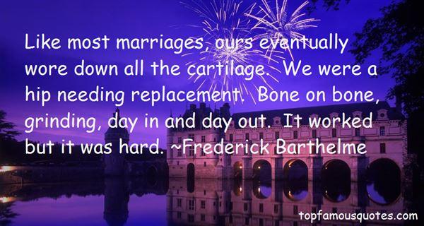 Frederick Barthelme Quotes