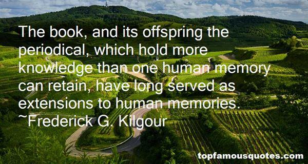 Frederick G. Kilgour Quotes