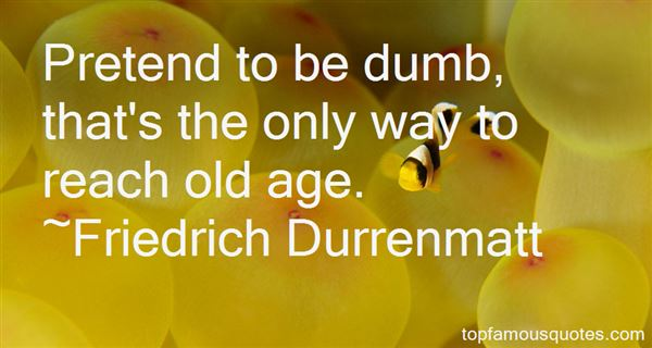 Friedrich Dürrenmatt Quotes