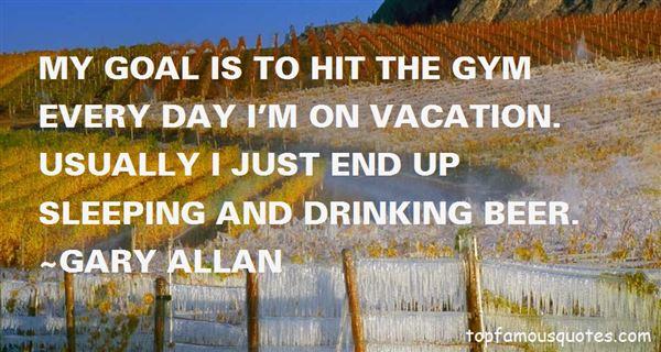 Gary Allan Quotes