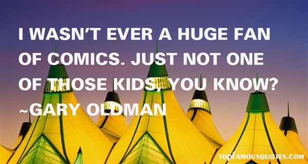 Gary Oldman Quotes