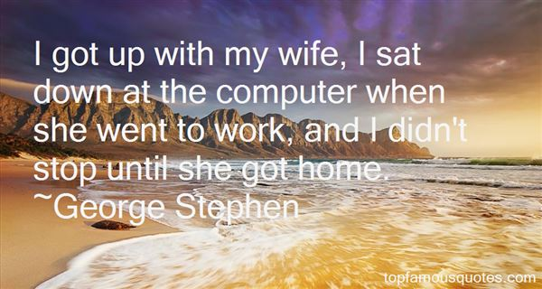 George Stephen Quotes