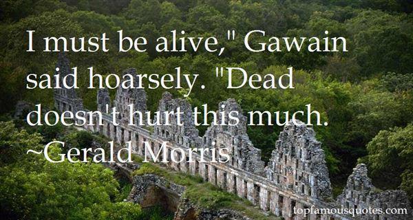 Gerald Morris Quotes