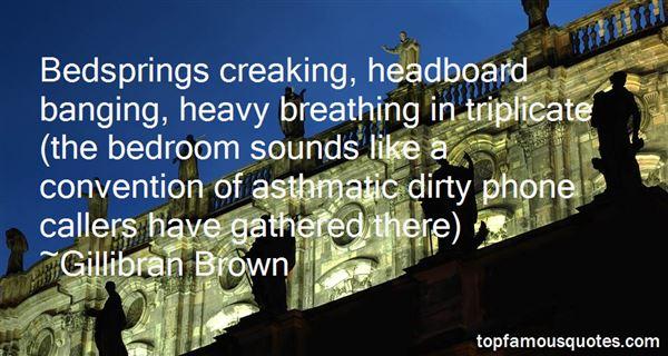 Gillibran Brown Quotes