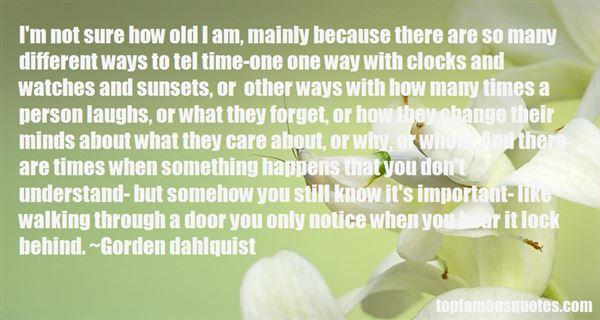 Gorden Dahlquist Quotes