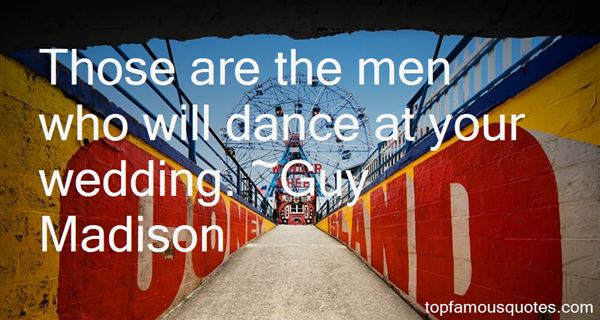 Guy Madison Quotes
